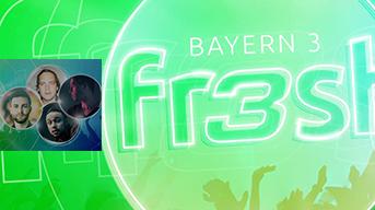 BAYERN 3 fr3sh festival